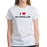 I Love the Carpool Lane Tee