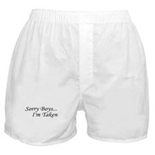 Sorry Boys...I'm Taken Boxer Shorts