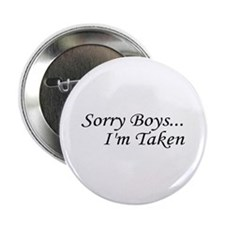 "Sorry Boys...I'm Taken 2.25"" Button (10 pack)"