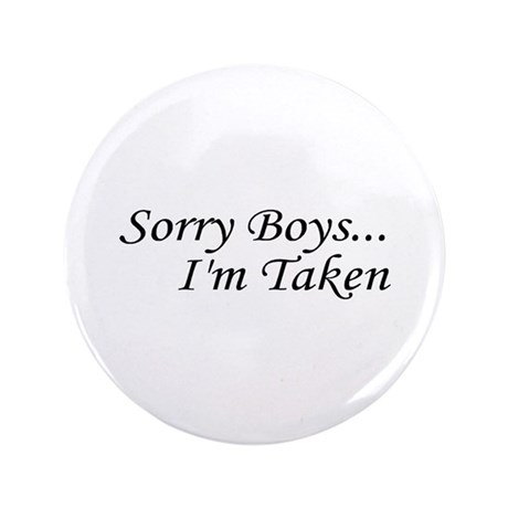 "Sorry Boys...I'm Taken 3.5"" Button (100 pack)"