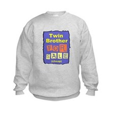 TWIN BROTHER FOR SALE T-SHIRT Sweatshirt