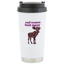 Real Women Hunt Moose Ceramic Travel Mug