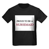 Proud to be a Nursemaid T