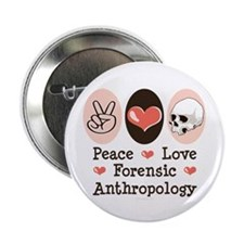 "Peace Love Forensic Anthropology 2.25"" Button"