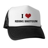 I Love Riding Shotgun Trucker Hat