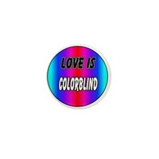 Love is colorblind Mini Button