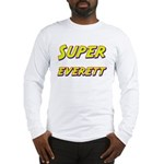 Super everett Long Sleeve T-Shirt