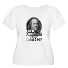 Benjamin Franklin Is My Homeboy T-Shirt