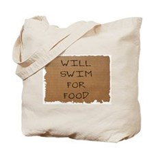 Will Swim for Food Tote Bag
