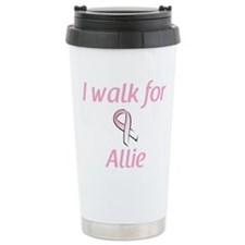 I walk for Allie Ceramic Travel Mug