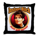 Instant Bitch Throw Pillow