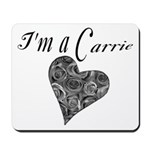 I'm A Carrie Mousepad