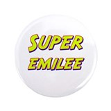 "Super emilee 3.5"" Button"