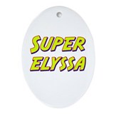 Super elyssa Oval Ornament