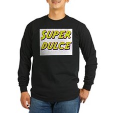 Super dulce T