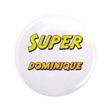 "Super dominique 3.5"" Button"
