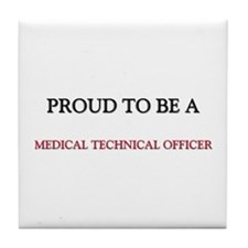 Proud to be a Medical Technical Officer Tile Coast