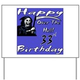 Cute 33rd birthday Yard Sign