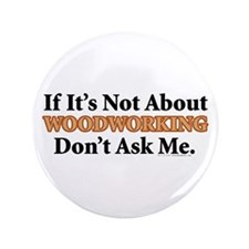 "Woodworking 3.5"" Button (100 pack)"
