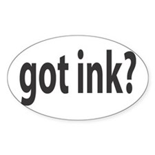 Got Ink? Oval Decal