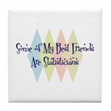 Statisticians Friends Tile Coaster