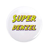 "Super denzel 3.5"" Button"