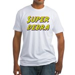 Super debra Fitted T-Shirt