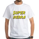 Super debra White T-Shirt