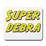 Super debra Mousepad