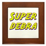 Super debra Framed Tile
