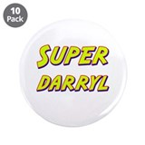 "Super darryl 3.5"" Button (10 pack)"