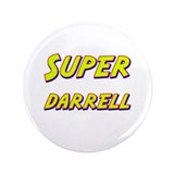 "Super darrell 3.5"" Button"