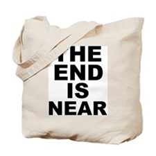 THE END IS NEAR Tote Bag