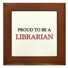 Proud to be a Librarian Framed Tile