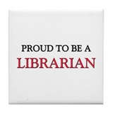 Proud to be a Librarian Tile Coaster