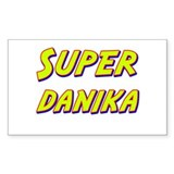 Super danika Rectangle Bumper Stickers