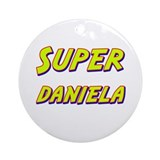 Super daniela Ornament (Round)