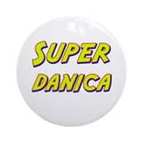 Super danica Ornament (Round)