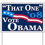"""That One"" '08 Obama Yard Sign"