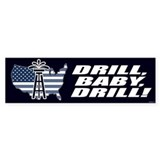 Drill Baby Drill! Bumper Bumper Sticker