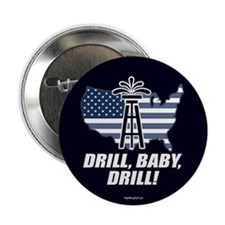 "Drill Baby Drill! 2.25"" Button (10 pack)"