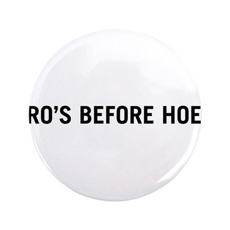 "Bro's Before Hoes 3.5"" Button (100 pack)"