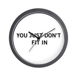 You Just Don't Fit In Wall Clock