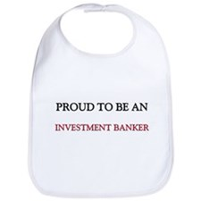 Proud To Be A INVESTMENT BANKER Bib