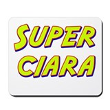 Super ciara Mousepad