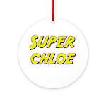 Super chloe Ornament (Round)
