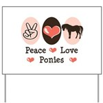 Peace Love Ponies Yard Sign