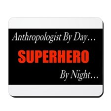 Anthropologist Gift Mousepad