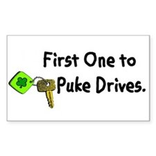 First One to Puke Drives Rectangle Decal