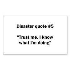 Disaster quote #5 - Rectangle Decal
